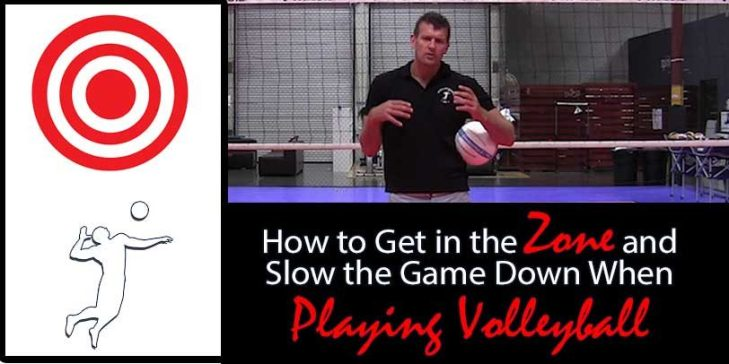 How-to-How to Get in the Zone and Slow the Game Down When Playing Volleyball-in-the-Zone-and-Slow-the-Game-Down-When-Playing-Volleyball1-812x406